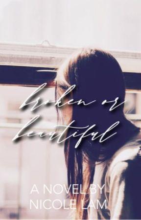 Broken or Beautiful by ntlpurpolia