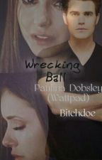 Wrecking Ball//Paulina Dobsley by bitchdoe