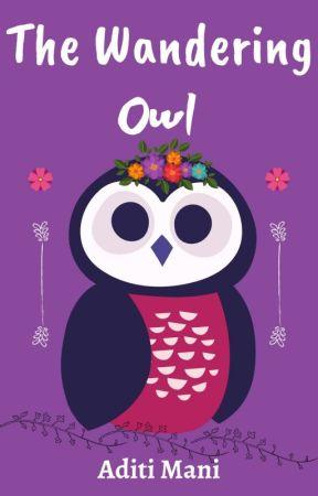 The Wandering Owl by TripuWrites