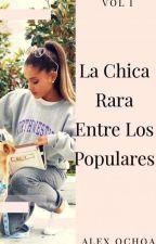 La Chica Rara Entre Los Populares [Ariana Grande & Logan Henderson] by alexochoa547