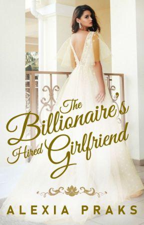 The Billionaire's Hired Girlfriend (Billionaires' Brides #1) by AlexiaPraks