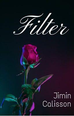 Đọc truyện Filter   KookMin [NC-17]