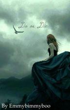 Do or Die by emmybimmyboo