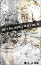 When the Clock's Hands strike ( Pandora Hearts Fanfiction ) > MAJOR EDIT < by TheresaVille