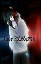 Amor Psicopata by DarknessMY