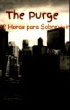 12 Horas para Sobrevivir (The Purge) by _MelaniaPC_