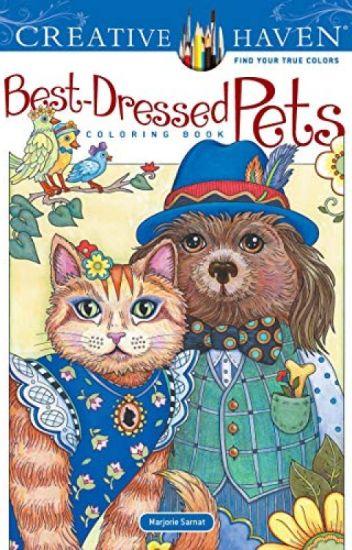 Creative Haven Best Dressed Pets Coloring Book Pdf By Marjorie Sarnat Gutesoli19046 Wattpad