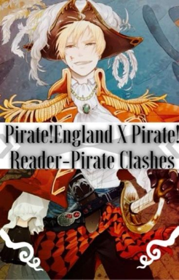 Pirate!England X Pirate!Reader~Pirate Clashes