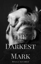 The Darkest Mark│D. Malfoy by BellaAlvarez