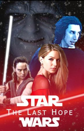 Star Wars: The Last Hope (Ben Solo)(Of Light and Dark Book 4) by queen_jedi