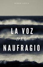 LA VOZ DEL NAUFRAGIO by DiegoEleok