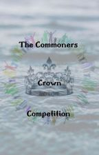The Commoners Crown Competition by Roro_Cano