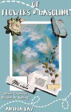 of flowers & gasoline   ✓ by alitissa