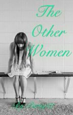 THE OTHER Woman (On HOLD) by ParisJ12