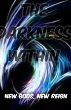 The Darkness Within by Midnight11221