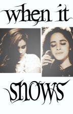 When it snows. (Camren). by myperfectstory