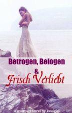 Betrogen, Belogen & Frisch Verliebt (Übersetzung) by RobThier