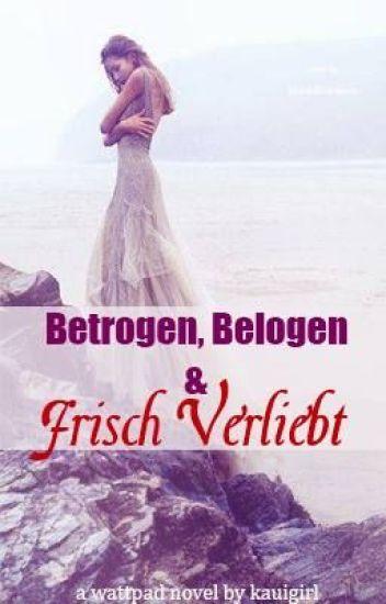 Betrogen, Belogen & Frisch Verliebt (Übersetzung)