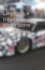 LandRush, a tribute to MotorStorm by MatthewGalmes6