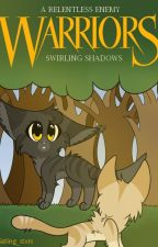 ✧ Swirling Shadows - Warriors Fanfiction ✧ by rxdiating_stxrs