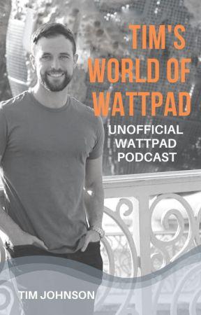 Tim's World of Wattpad by Tim