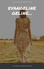 EvangelineGeline.... by ELLAINECANTER