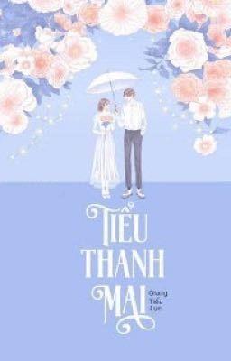 Đọc truyện Tiểu Thanh Mai - Giang Tiểu Lục
