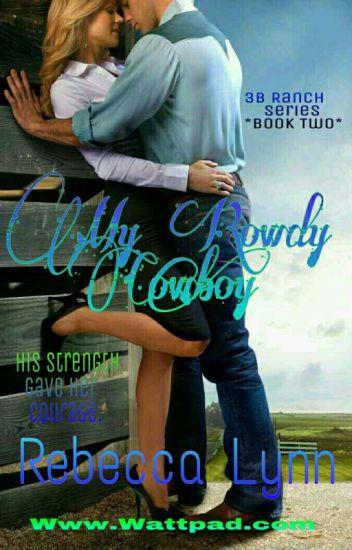 My Rowdy Cowboy.  (3B Ranch Series) Book 2
