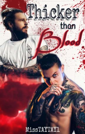 Thicker Than Blood by MissTAYTAY1
