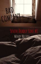 Bad Company (Book 1 of The Seven Deadly Sins Saga) by WendyWrites