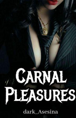Carnal pleasures  by dark_Asesina