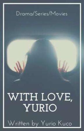 WITH LOVE,YURIO by YurioKuco27