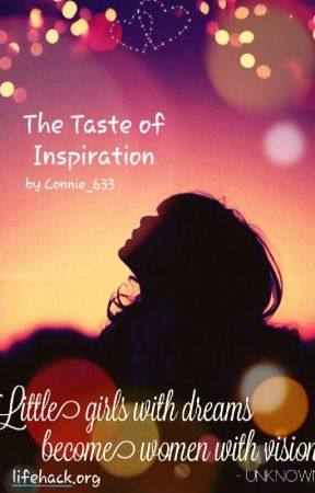The Taste of Inspiration by Connie_633