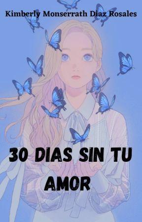 30 DÍAS SIN TU AMOR by UnaMasMRD