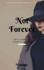 Not Forever by Nwormy