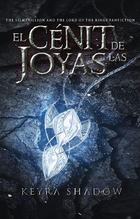El Cénit de las Joyas  | El Silmarillion & ESDLA by KrazyNerdGirl