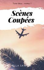 Scènes Coupées | Tome ☆ ☆ : moteur ! by SawyerElla