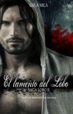 El Lamento del Lobo - Segundo Libro Saga Lobo by LeilaMilCastell
