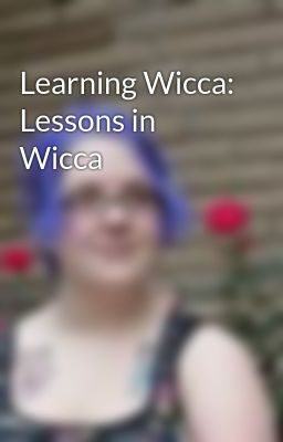 Learning Wicca: Lessons in Wicca