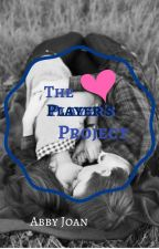 The Player's Project by AbbyJoan
