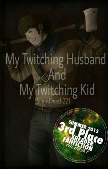 My Twitching Husband And My Twitching Kid (sequel To My Twitching Boyfriend)