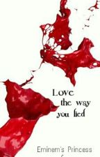 I Love The Way You Lie by Eminems_Princess