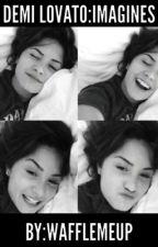 Demi Lovato: Imagines by wafflemeup