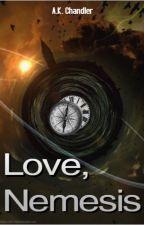 Love, Nemesis by AKChandler