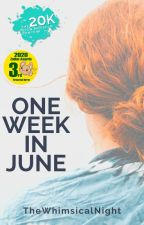 One Week in June | ONC2020 (Complete) by TheWhimsicalNight