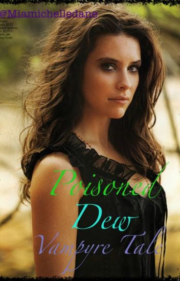 Poisoned Dew (Vampire / Vampyre Tale)