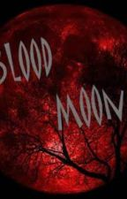 Bloody Moon ( a Ross Lynch vampire fanfiction) by iheartfanicanimegirl