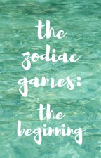 the zodiac games: the beginning by thelittlewritingworm