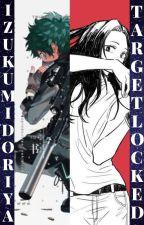 Izuku Midoriya : Target Locked by xXTheOneAboveAllXx