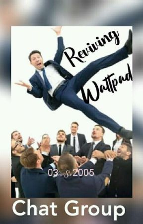 Reviving Wattpad CHAT GROUP  by 03rose2005
